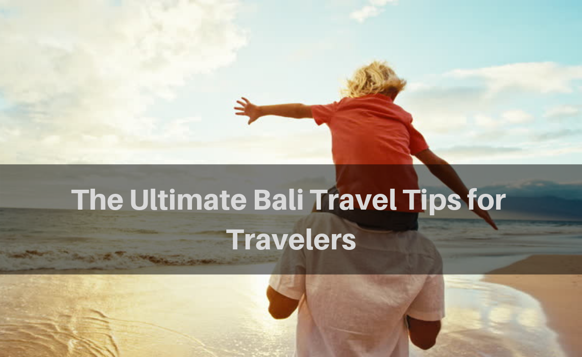Ultimate bali travel tips